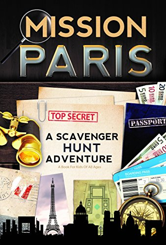 Scavengers Guide - Mission Paris: A Scavenger Hunt Adventure (Travel Guide For Kids)