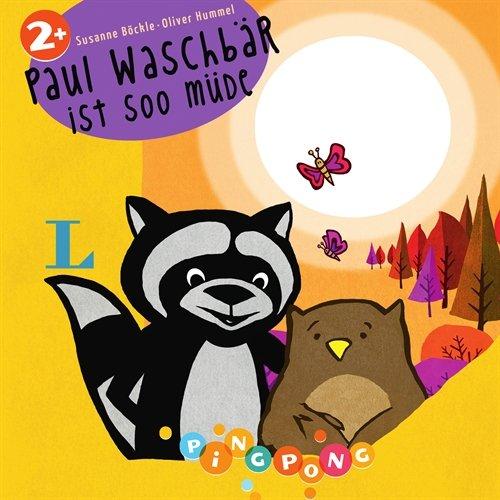 Paul Waschbär ist soo müde - Pappbilderbuch: PiNGPONG