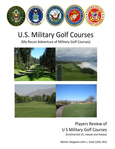 US Military Golf Courses: My Recon Adventure of Military Golf Courses (Volume 1)