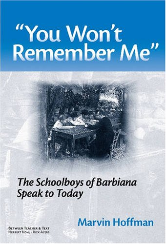 ''You Won't Remember Me'': The Schoolboys of Barbiana Speak to Today (Between Teacher and Text)