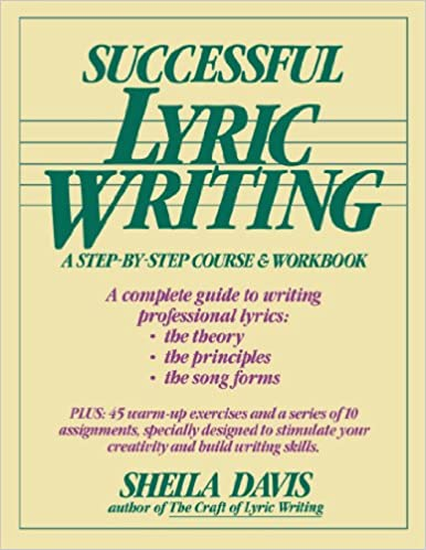 Successful lyric writing a step by step course workbook sheila successful lyric writing a step by step course workbook sheila davis 0073999033601 amazon books stopboris Gallery