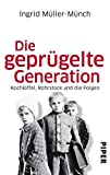 Die geprügelte Generation: Kochlöffel, Rohrstock und die Folgen