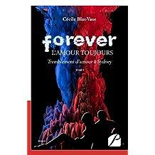 Forever, l'amour toujours: Tome I : Tremblement d'amour à Sydney (Mémoires, témoignages) (French Edition)