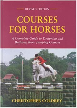 Courses For Horses A Complete Guide To Designing And