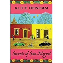 [(Secrets of San Miguel )] [Author: Alice Denham] [Jul-2013]
