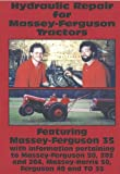 Hydraulic Repair for Massey-Ferguson Tractors, Featuring Massey-Ferguson 35 with information pertaining to Massey-Ferguson 50, 202 and 204; Massey-Harris 50; Ferguson 40 and TO 35