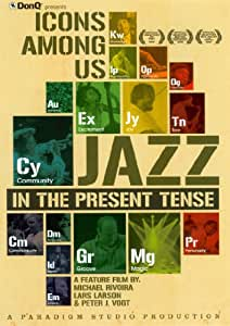 Icons Among Us: Jazz in the Present Tense