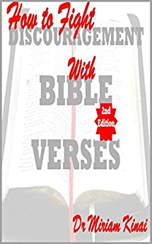 How to Fight Discouragement with Bible Verses 2nd Edition by [Kinai, Miriam]