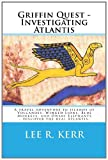 Griffin Quest - Investigating Atlantis, Lee Kerr, 1469958368