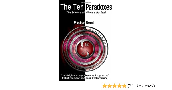The Ten Paradoxes: The Science of Wheres My Zen?