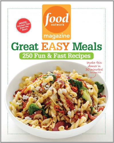 Food Network Magazine Great Easy Meals: 250 Fun & Fast (Halloween Food Recipes Food Network)