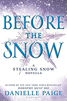 Before the Snow: A Stealing Snow Novella by [Paige, Danielle]