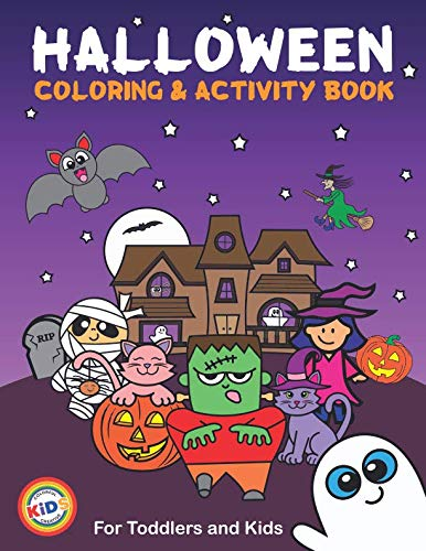 Halloween Coloring and Activity Book For Toddlers and Kids: Kids Halloween Book: Children Coloring Workbooks for Kids: Boys, Girls and Toddlers Ages 2-4,