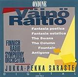 Raitio, V.: Fantasia Poetica / Fantasia Estatica / The Swans / The Column Fountain / Antigone