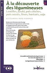 A la découverte des légumineuses : Lentilles, azuki, pois chiches, pois cassés, fèves, haricots, soja