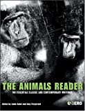 The Animals Reader: The Essential Classic and Contemporary Writings
