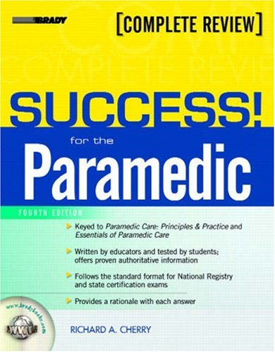 SUCCESS! for the Paramedic (4th Edition) by Cherry, Richard A.