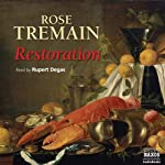 Restoration: A Novel of Seventeenth-Century England | Rose Tremain