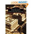 Cleveland's Downtown Architecture  (OH)   (Images of America)