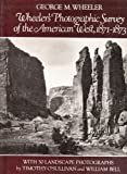 img - for Wheeler's Photographic Survey of the American West, 1871-1873 book / textbook / text book