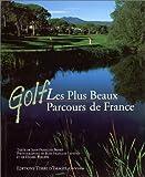 Golf : Les Plus Beaux Parcours de France