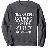 Unisex Messy Bun Scrubs Coffee Patience Sweatshirt.Vet Tech Gift Small Dark Heather