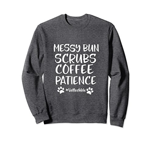 Unisex Messy Bun Scrubs Coffee Patience Sweatshirt.Vet Tech Gift Large Dark Heather (Scrub Vet)