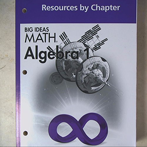 BIG IDEAS MATH Algebra 1: Common Core Resources by Chapter