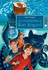 Fort Boyard, tome 3 : Les monstres de Fort Boyard par Alain Surget