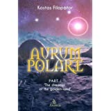 Aurum Polare: Part I: The Dreamer of the Golden Land