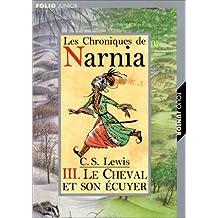 CHRONIQUES DE NARNIA T03 : LE CHEVAL ET SON ÉCUYER
