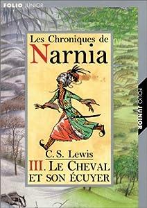 """Afficher """"Chroniques de Narnia n° 3 Le cheval et son écuyer"""""""