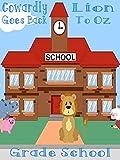 Cowardly Lion Goes Back To Oz Grade School