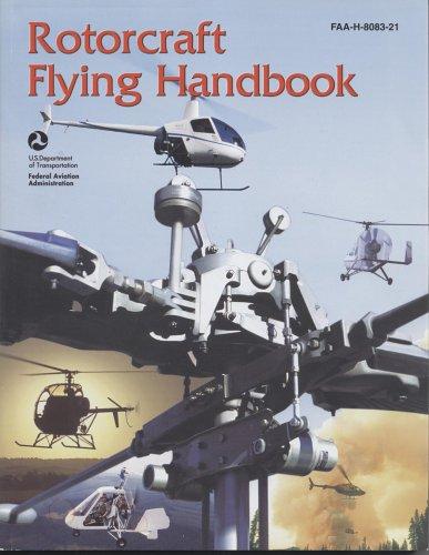 Rotorcraft Flying Handbook, 2000 (Rotorcraft Flying Handbook)