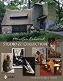 Wharton Esherick Studio and Collection, Paul D. Eisenhauer, 0764334492