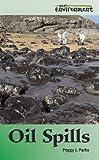 Oil Spills, Peggy J. Parks, 0737726296