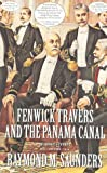 Fenwick Travers and the Panama Canal, Raymond M. Saunders, 0891416072
