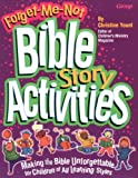 Forget-Me-Not Bible Story Activities, Christine Yount, 1559456337