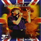 BLUEBELLS - LIVE IN LONDON
