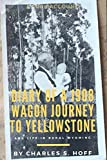 Diary of a 1908 Wagon Journey to Yellowstone: And Life in Rural Wyoming