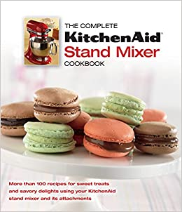 The complete kitchen aid stand mixer cookbook amazon the complete kitchen aid stand mixer cookbook amazon 9781450858403 books forumfinder Image collections