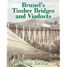 Brunel's Timber Bridges and Viaducts