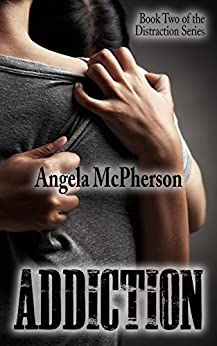 Addiction (Distraction Book 2) by [McPherson, Angela]