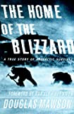 Image of The Home of the Blizzard : A True Story of Antarctic Survival