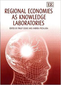 Regional Economies As Knowledge Laboratories
