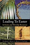 Leading to Easter, Stan Purdum and Kirk W. Bruce, 0788019317
