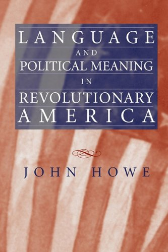 Language and Political Meaning in Revolutionary America by University of Massachusetts Press