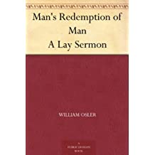 Man's Redemption of Man A Lay Sermon (English Edition)