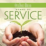 Our Daily Bread: Hymns of Service