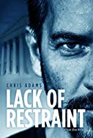 Lack of Restraint: A Ryan Jones Novel
